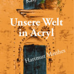 Flyer Unsere Welt in Acryl